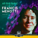 AT THE TABLE EXPERIENCE Francis Menotti