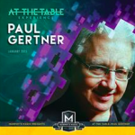 AT THE TABLE EXPERIENCE Paul Gertner
