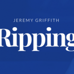 Ripping by Jeremy Griffith