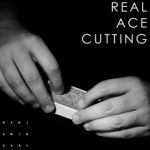 Real Ace Cutting by Benjamin Earl
