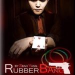 Rubber Bang! by Sean Yang