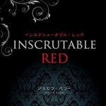 INSCRUTABLE RED (インスクリュータブル:レッド) by Joseph Barry