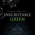 INSCRUTABLE  GREEN (インスクリュータブル:グリーン) by Joseph Barry