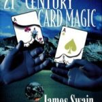 21st Century Card Magic by James Swain