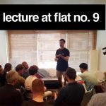 Lecture at Flat No.9 by Andrew Frost