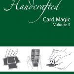 Handcrafted Card Magic – Volume 3 by Denis Behr